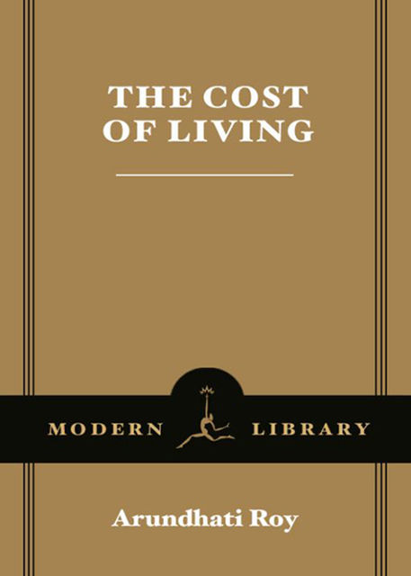 The Cost of Living, Arundhati Roy