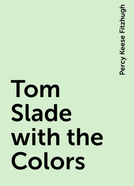 Tom Slade with the Colors, Percy Keese Fitzhugh