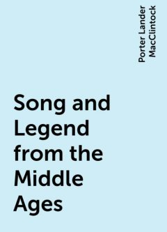 Song and Legend from the Middle Ages, Porter Lander MacClintock