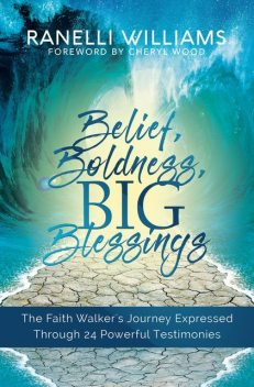 Belief, Boldness, BIG Blessings, Ranelli Williams