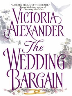 The Wedding Bargain, Victoria Alexander