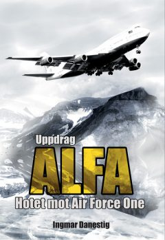 Uppdrag ALFA – Hotet mot Air Force One, Ingmar Danestig