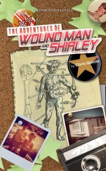 The Adventures of Wound Man & Shirley, Chris Goode