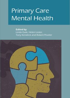 Primary Care Mental Health, Linda Gask, Helen Lester, Robert Peveler, Tony Kendrick