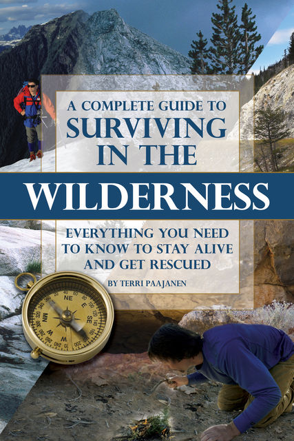 A Complete Guide to Surviving In the Wilderness, Terri Paajanen