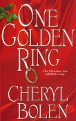 One Golden Ring, Cheryl Bolen