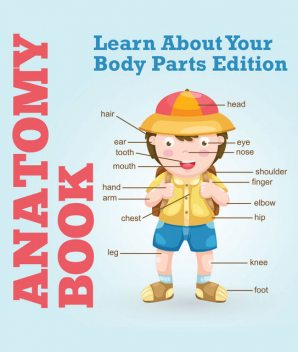 Anatomy Book: Learn About Your Body Parts Edition, Speedy Publishing LLC