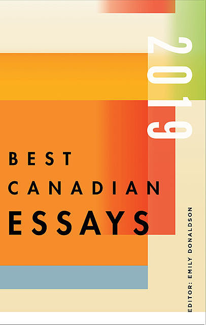 Best Canadian Essays 2019, Edited by Emily Donaldson