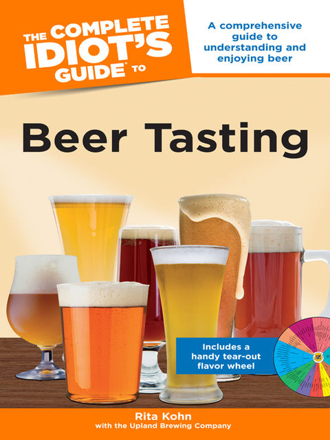 The Complete Idiot's Guide to Beer Tasting, Rita Kohn
