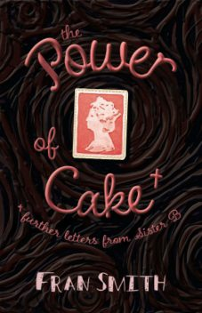The Power of Cake, Fran Smith