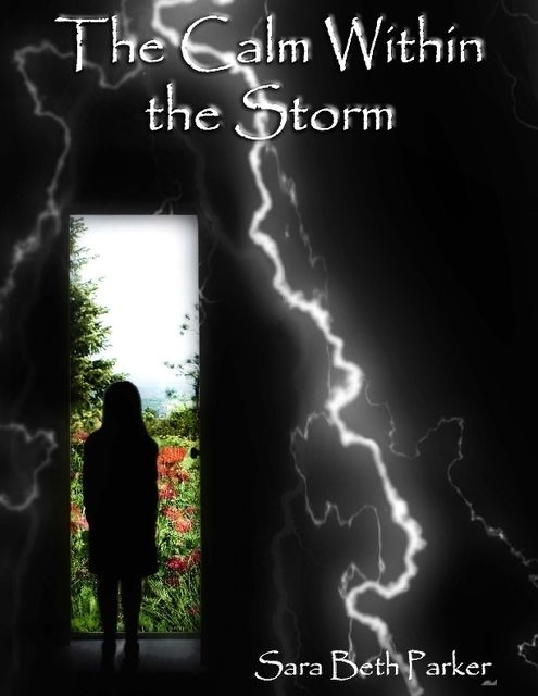 The Calm Within the Storm, Sara Beth Parker