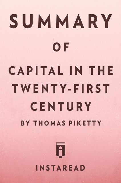Summary of Capital in the Twenty-First Century, Instaread