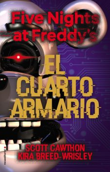 Five Nights at Freddy's. El cuarto armario, Kira Breed-Wrisley, Scott Cawhton