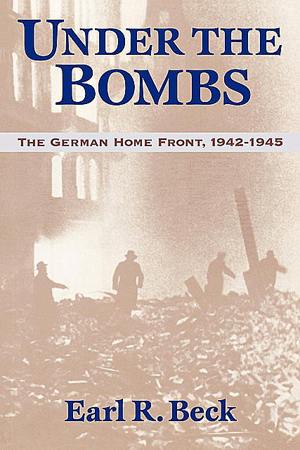 Under the Bombs, Earl R.Beck