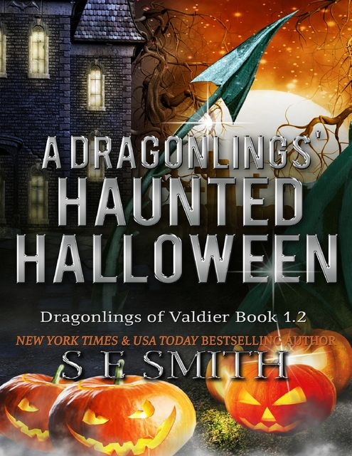 A Dragonlings' Haunted Halloween: Dragonlings of Valdier Book 1.2, S.E.Smith
