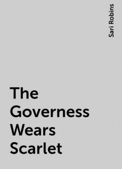 The Governess Wears Scarlet, Sari Robins