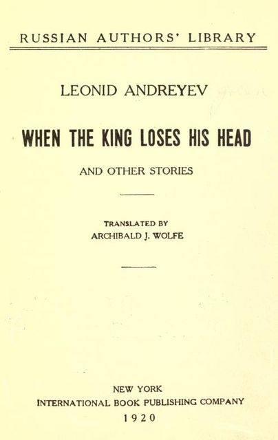 When the King Loses His Head and Other Stories, Leonid Andreyev