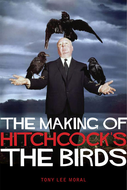 The Making of Hitchcock's The Birds, Moral Tony Lee