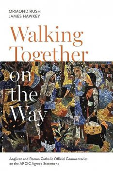 Walking Together on the Way, Ormond Rush, James Hawkey
