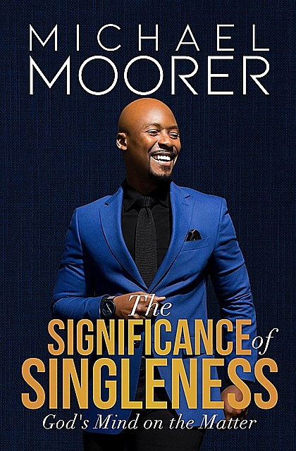 The Significance of Singleness, Michael Moorer