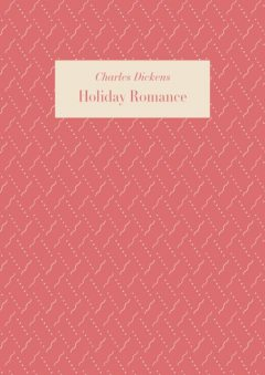 Holiday Romance, Charles Dickens