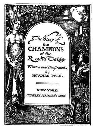 The Story of the Champions of the Round Table, Howard Pyle