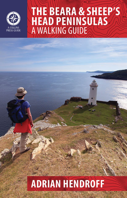 The Beara & Sheep's Head Peninsulas: A Walking Guide, Adrian Hendroff