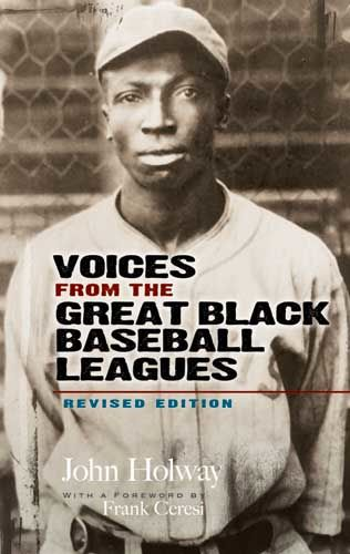 Voices from the Great Black Baseball Leagues, John B.Holway