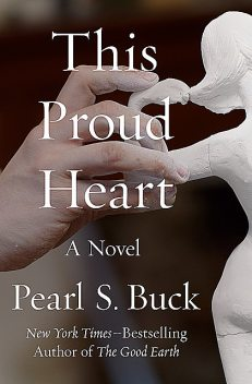 This Proud Heart, Pearl S. Buck