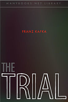 The Trial, Franz Kafka