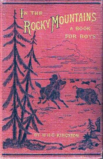 In the Rocky Mountains / A Tale of Adventure, William Henry Giles Kingston