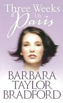 Three Weeks in Paris, Barbara Taylor Bradford