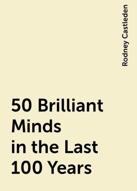 50 Brilliant Minds in the Last 100 Years, Rodney Castleden