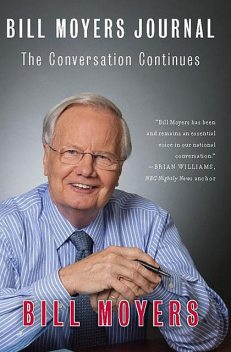 Bill Moyers Journal, Bill Moyers