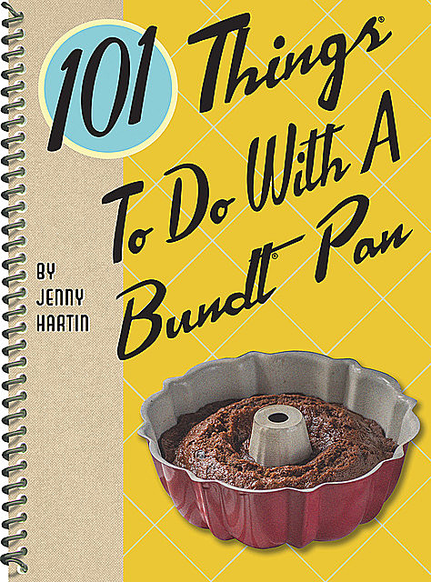 101 Things To Do With A Bundt Pan, Jenny Hartin