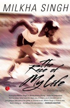 The Race of My Life, Singh, Sonia Sanwalka Milkha