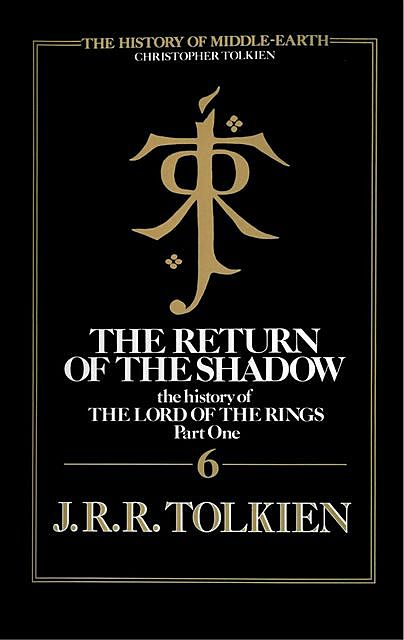 The Return Of The Shadow, Christopher Tolkien