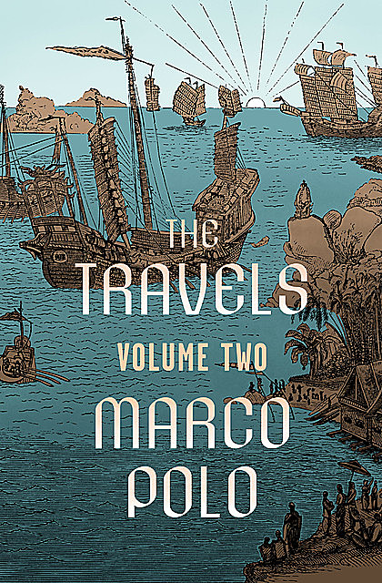 The Travels Volume Two, Marco Polo
