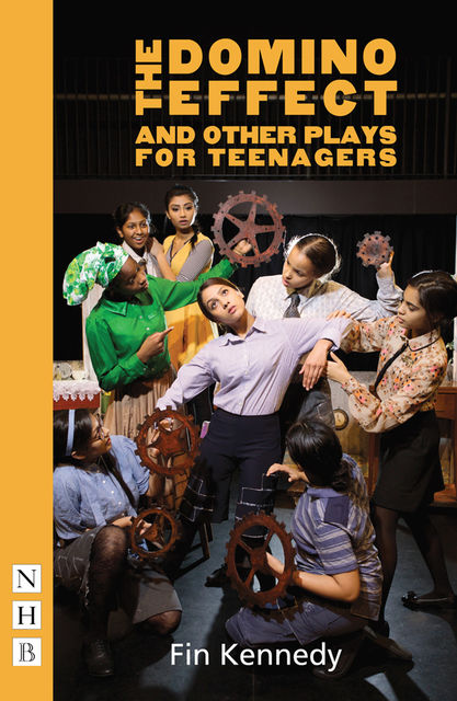 The Domino Effect and other plays for teenagers (NHB Modern Plays), Fin Kennedy