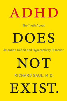ADHD Does not Exist, Richard Saul