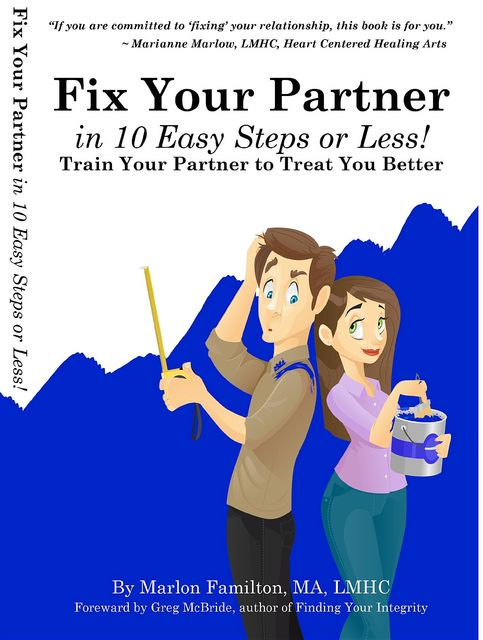 Fix Your Partner In 10 Easy Steps or Less, Marlon Familton