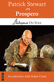 Patrick Stewart on Prospero (Shakespeare on Stage), Julian Curry, Patrick Stewart