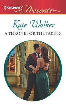 A Throne for the Taking, Kate Walker