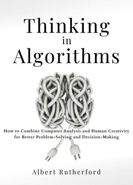 Thinking in Algorithms, Albert Rutherford