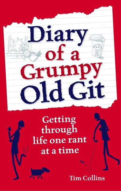 Diary of a Grumpy Old Git, Tim Collins