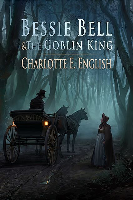 Bessie Bell and the Goblin King, Charlotte E.English