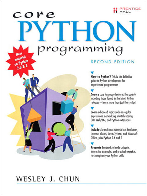 Core Python Programming, Second Edition (Pamela Gallagher's Library), Wesley Chun