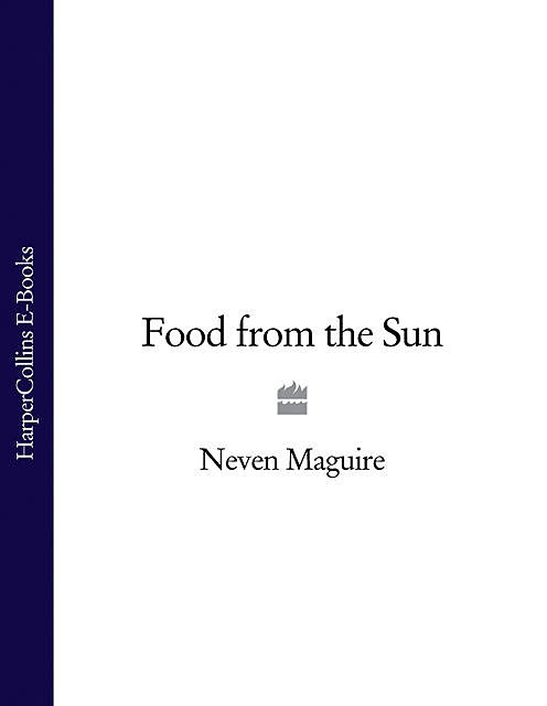 Food from the Sun, Neven Maguire