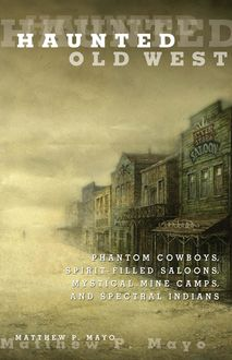 Haunted Old West, Matthew P. Mayo