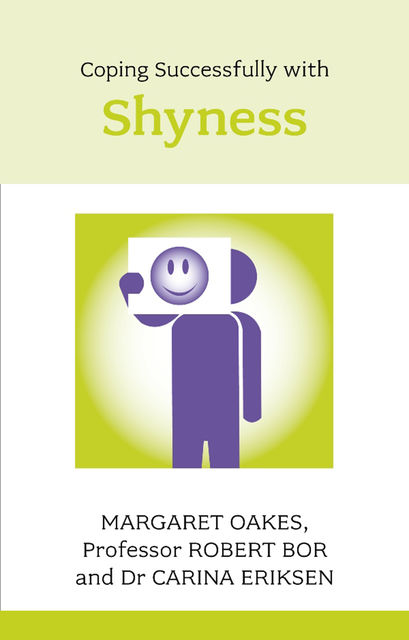 Coping Sucessfully with Shyness, Robert Bor, Carina Eriksen, Margaret Oakes